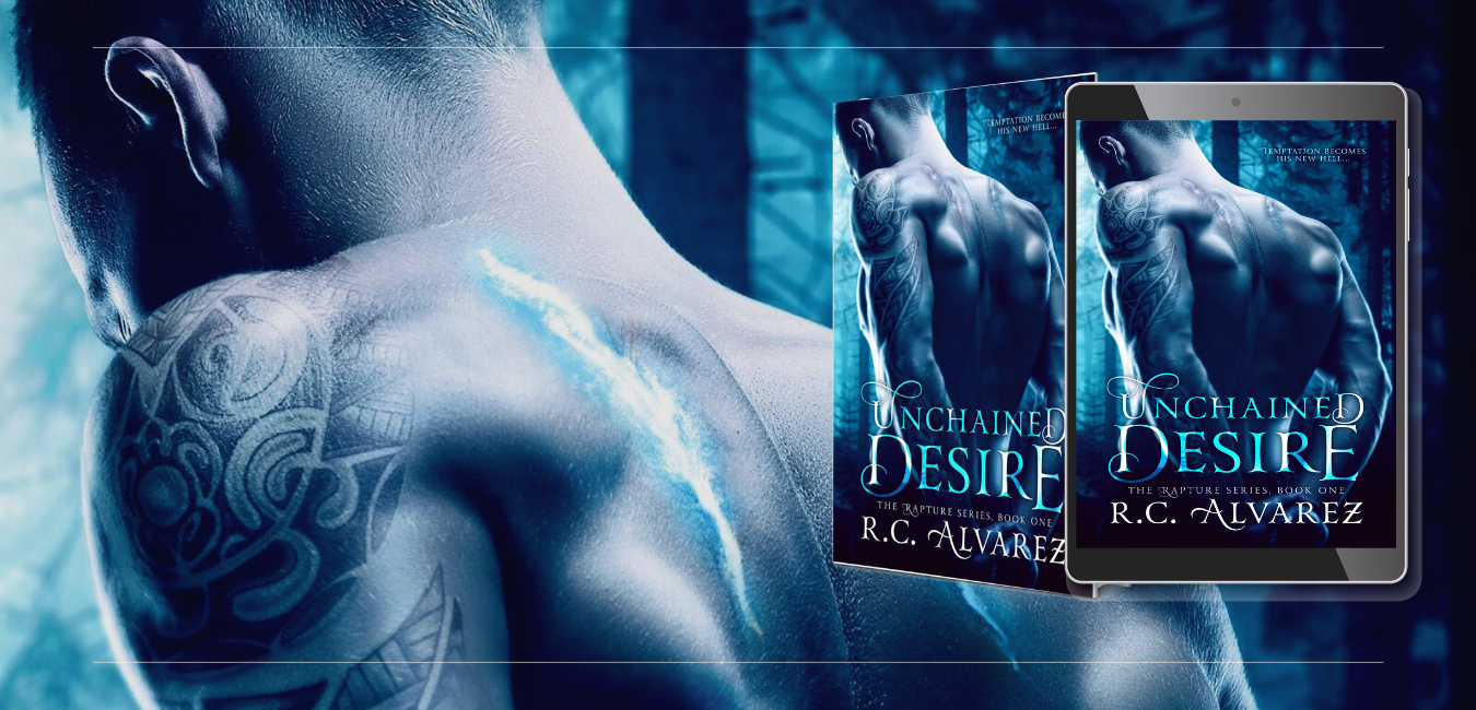 RC Alvarez - Unchained Desire - Available Now - Amazon - Paranormal Romance